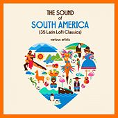 The Sound of South America (35 Latin Lofi Classics) von Various Artists