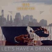 Lets Have A Drink von Ben Webster