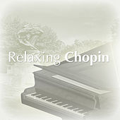 Relaxing Chopin by Various Artists