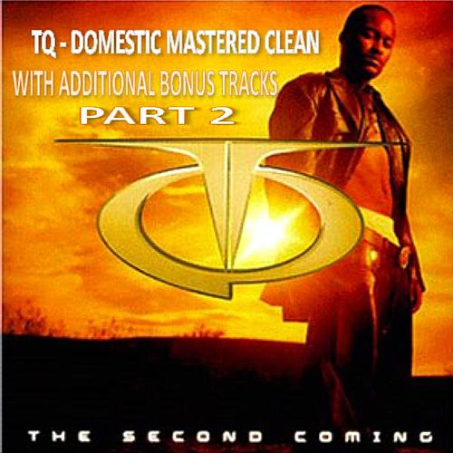 Tq The Second Coming Domestic Clean With Bonus Tracks Part 2 by TQ