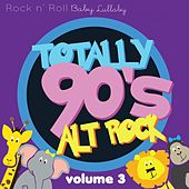 Totally 90's Alt. Rock, Vol. 3 by Rock N' Roll Baby Lullaby Ensemble