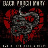 Time of the Broken Heart by Back Porch Mary