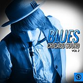 Blues: Chicago Sound, Vol. 2 by Various Artists