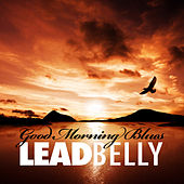 Good Morning Blues by Leadbelly