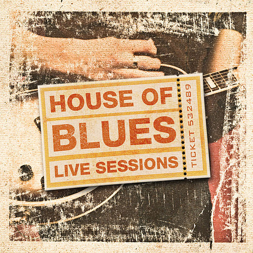 House of Blues - Live Sessions by Various Artists
