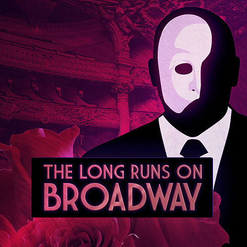 The Long Runs On Broadway by The Sound of Musical Orchestra