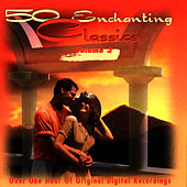 50 Enchanting Classics (Vol. 3) by Various Artists