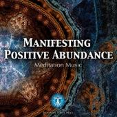 Manifesting Positive Abundance - Meditation Music by Brainwave Power Music