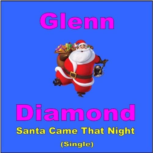 Santa Came That Night by Glenn Diamond