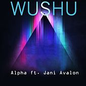Wushu (feat. Jani Avalon) by Alpha