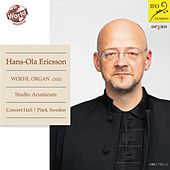 Hans-Ola Ericsson: Woehl-Orgel Concert Hall, Studio Acusticum, Pitea, Schweden by Various Artists