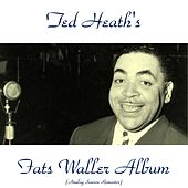 Ted Heath's Fats Waller Album (Analog Source Remaster 2015) by Ted Heath