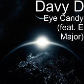 Eye Candy (feat. E Major) by Davy D.