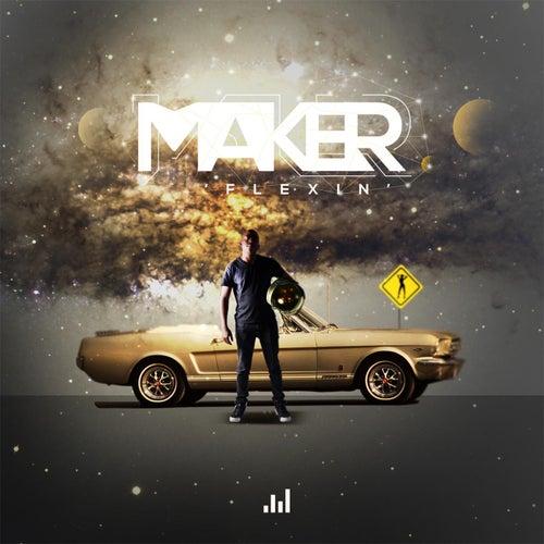 Flexin by Maker