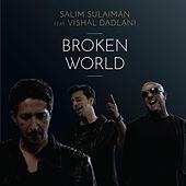 Broken World (feat. Vishal Dadlani) - Single by Salim-Sulaiman
