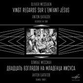 Messiaen: Vingt regards sur l'Enfant-Jésus by ANTON BATAGOV