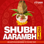 Shubh Aarambh 2016 - An Auspicious Beginning to the New Year by Various Artists