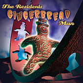 The Gingerbread Man by The Residents