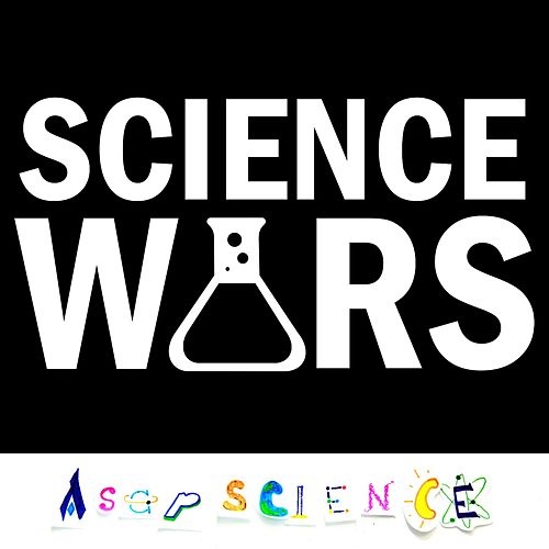 Science Wars (Acapella Parody) by AsapSCIENCE