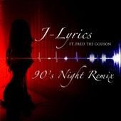 90's Night (Remix) [feat. Fred the Godson] by J Lyrics