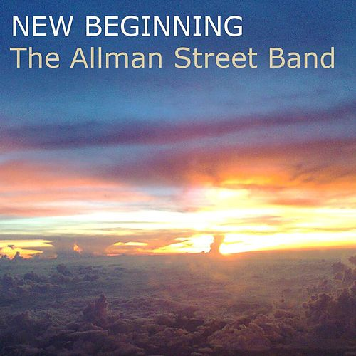 New Beginning by The Allman Street Band