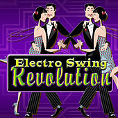 Electro Swing Revolution by Electro Swing Sessions Band