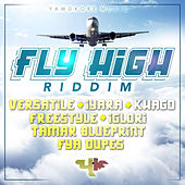 Fly High Riddim by Various Artists