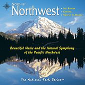 North by Northwest: Mt. Rainier, Olympic, Mount St. Helens by Various Artists