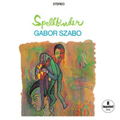 Spellbinder by Gabor Szabo