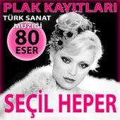 Plak Kayıtları (Türk Sanat Müziği 80 Eser) by Seçil Heper