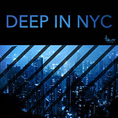 Deep in NYC by Various Artists