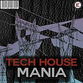 Tech House Mania by Various Artists