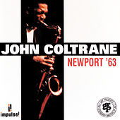 Newport '63 by John Coltrane