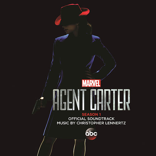 Marvel's Agent Carter: Season 1 by Christopher Lennertz