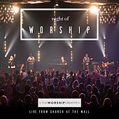Night of Worship (Live) by The Worship Creative