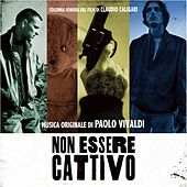 Non essere cattivo (Original Motion Picture Soundtrack) by Paolo Vivaldi