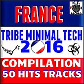 France Tribe Minimal Tech 2016 Compilation (50 Hits Tracks) by Various Artists