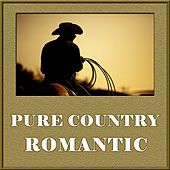 Pure Country Romantic by Various Artists