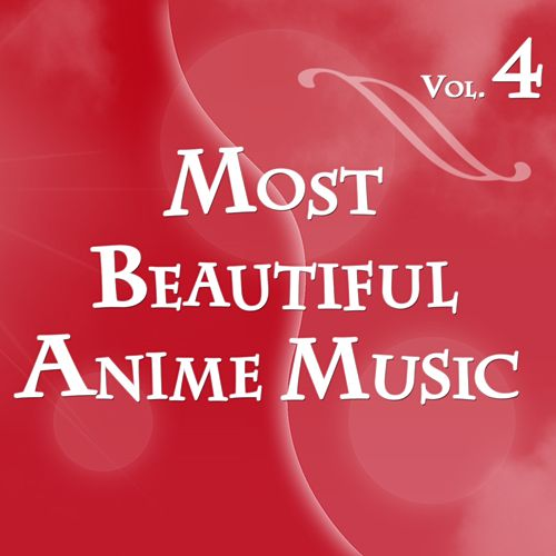 Most Beautiful Anime Music, Vol.4 (Instrumental) by R Master