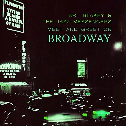 Meet And Greet On Broadway von Art Blakey