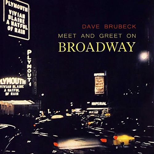 Meet And Greet On Broadway by Dave Brubeck