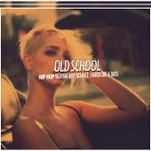 Old School Hip Hop (Beatnik Rap, Bounce, Hardcore & Bass) by Various Artists