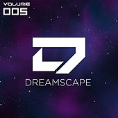 Dreamscape, Vol. 005 by Various Artists