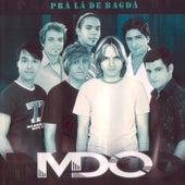 Prá Lá de Bagdá by MDO