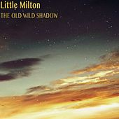 The Old Wild Shadow von Little Milton