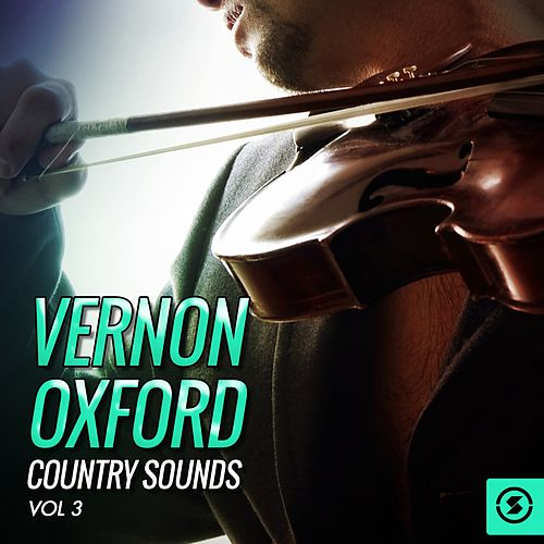 Vernon Oxford Country Sounds, Vol. 3 by Vernon Oxford
