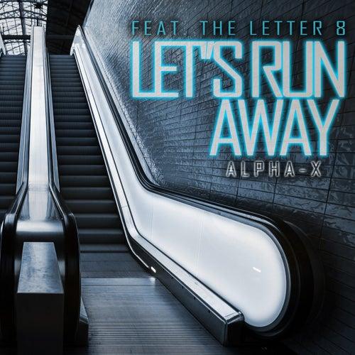Let's Run Away by Al-Pha X