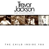 The Child Inside You by Trevor Jackson