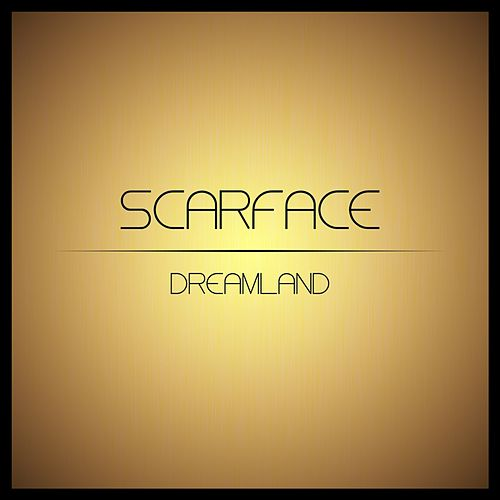 Dreamland by Scarface