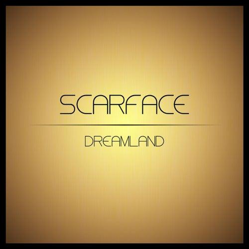 Dreamland by Scarface
